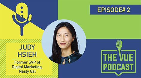 The Vue Podcast: Leaders in Retail | Judy Hsieh