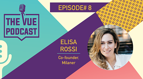 The Vue Podcast: Leaders In Retail | Elisa Rossi