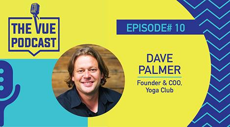 The Vue Podcast: Leaders in Retail | Dave Palmer