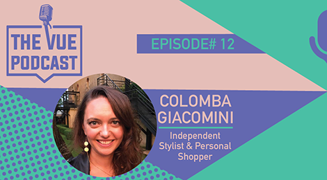 The Vue Podcast: Leaders In Retail | Colomba Giacomini
