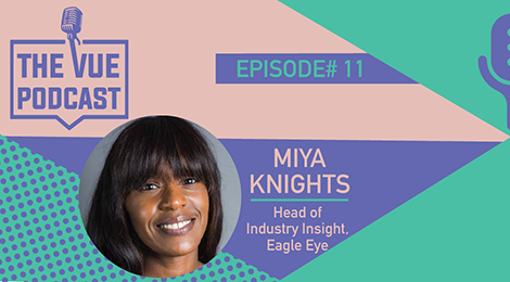 The Vue Podcast: Leaders In Retail | Miya Knights