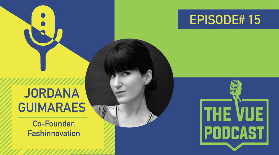 The Vue Podcast: Leaders in Retail | Jordana Guimarães