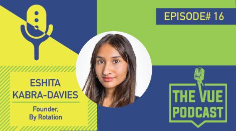 The Vue Podcast: Leaders in Retail | Eshita Kabra-Davies