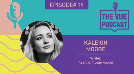 The Vue Podcast: Leaders in Retail | Kaleigh Moore